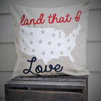 Land That I Love Pillow Cover - Patriotic Pillow