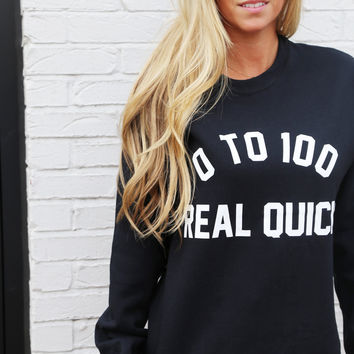 0-100 Real Quick Lightweight Sweatshirt: Private Party