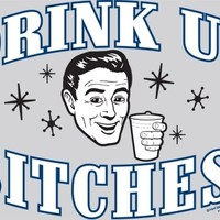 Shirt - Drink up Bitches!
