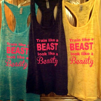 Train like a BEAST look like a BEAUTY racerback by Wickeditch