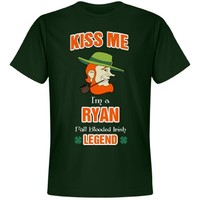 Kiss me I'm a Ryan full blooded Irish Legend