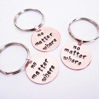 3 best friends keychains, no matter where key chains, Hand Stamped Jewelry Long Distance Set of three keychain bff, three sisters gift idea