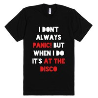 I don't always panic!-Unisex Black T-Shirt