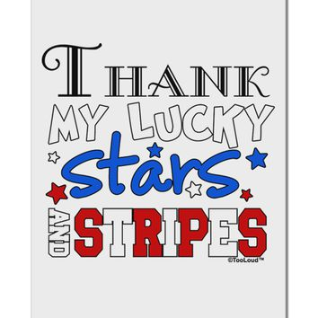 """Thank My Lucky Stars and Stripes Color Aluminum 8 x 12"""" Sign by TooLoud"""