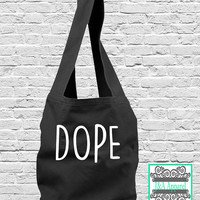 Dope Tote Bag - Sling Bag - Direct Dye Bag - Comfort Colors