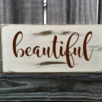 Beautiful Rustic Sign / Distressed Wooden Sign / Beautiful Vintage Sign / Beautiful Rustic Sign