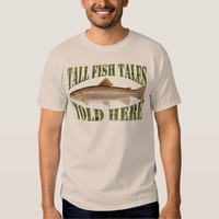 Tall Fish Tales Custom Funny Tee Shirt