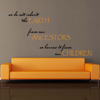 Borrow The Earth From Children Quote Family Room Wall Vinyl Decal