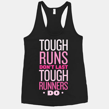 Tough Runs Don't Last Tough Runners Do