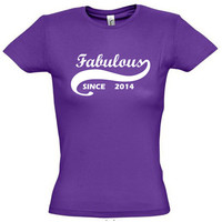 Fabulous since 2014 (Any Year),gift ideas,humor shirts,humor tees,gift for her,gift for him,gift for sister,gift for brother,son gift