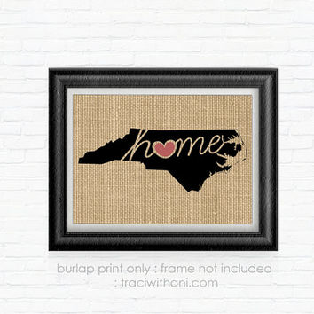 North Carolina Home - NC Burlap Printed Wall Art: Silhouette, Print, Heart, Home, State, United States, Rustic, Typography, Artwork, Map
