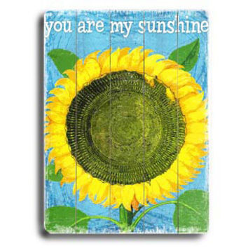 You Are My Sunshine by Artist Kate Ward Wood Sign