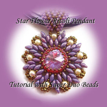 PDF Tutorial Star Flower Rivoli Pendant with SuperDuo Beads Tutorial Beading Pattern