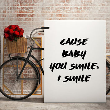 "Justin Bieber quote song lyric art ""Cause baby you smile i smile"" lyrics dorm decor song quotes Celebrity Quotes Justin Bieber"