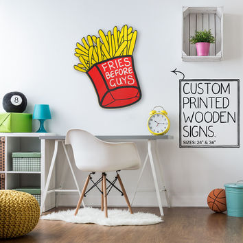 Fries Before Guys Custom Printed Wood Sign Unique Trendy Game Room