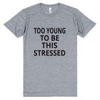 Too Young To Be This Stressed-Unisex Athletic Grey T-Shirt