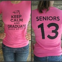 Keep Calm and Graduate -- Class of 2013 -- Pink Tee