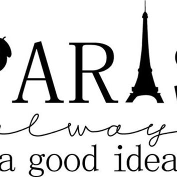 Paris Is Always A Good Idea vinyl wall decal