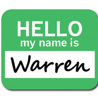 Warren Hello My Name Is Mouse Pad