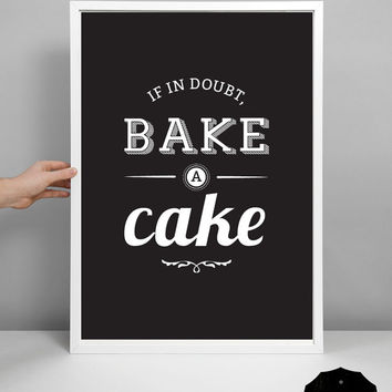 Cake print, kitchen decor, scandinavian design, vintage cake art - If in Doubt, Bake a Cake.