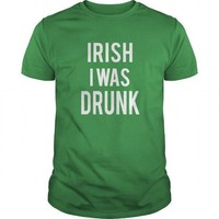 Irish i was drunk - St Patty's Patrick's day party adult t-shirt