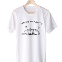 There Is No Planet B - Eco Tee