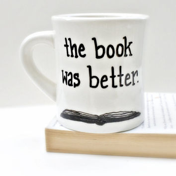 Funny Mug coffee cup tea cup diner mug book better black white hand painted