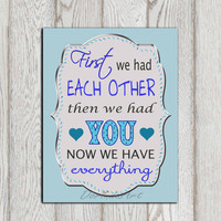 First we had each other Little boys bedroom quote decor Light Blue gray grey Nursery decor Wall art quote Baby shower gift INSTANT DOWNLOAD