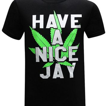 Have A Nice Jay - CannaTee Funny Cannabis Weed Parody T-Shirt
