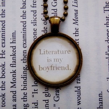 Literature Is My Boyfriend Necklace. 18 Inch Ball Chain.