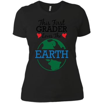 This First Grader Loves The Earth Earth Day T-Shirt Next Level Ladies Boyfriend Tee