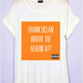 Frank Ocean Where The Album At? T-Shirt | CrewWear