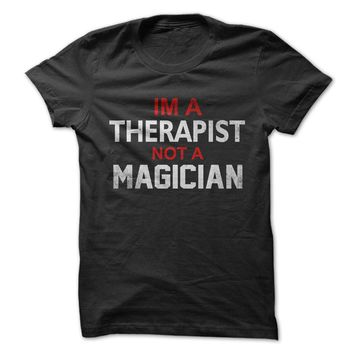 I'm A Therapist Not A Magician