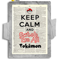 Keep Calm and Catch Em All Pokémon Print on an Antique Unframed Upcycled Bookpage