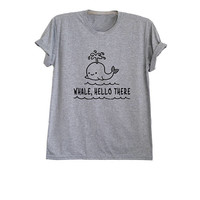 Whale hello there funny t-shirts whale graphic tee clothing unisex t shirt whale shark on shirt save the whales t shirt size XS S M L