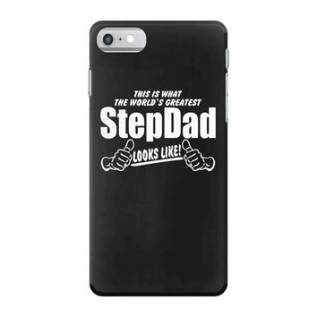 Worlds Greatest Step Dad Looks Like iPhone 7 Case