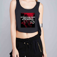 The Weeknd XO Quotes for Crop Tank Girls S, M, L, XL, XXL *07*