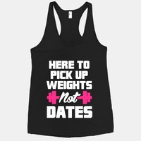 Here To Pick Up Weights Not Dates