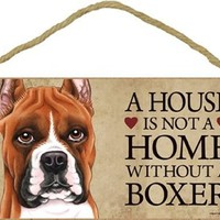 """A house is not a home without Boxer Dog (Cropped) - 5"""" x 10"""" Door Sign"""