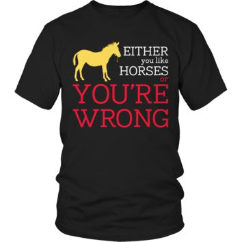 Either You Like Horses Or Your Wrong