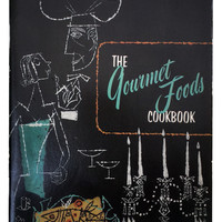 Vintage Cookbook / Culinary Arts Institute / The Gourmet Foods Cookbook / 1950s / Mid Century Kitchen / Old Cook Book