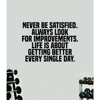 Never Be Satisfied Gym Fitness Wall Decal Home Decor Bedroom Room Vinyl Sticker Teen Art Quote Beast Lift Strong Inspirational Motivational Health Girls
