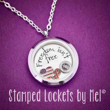 Freedom Isn't Free - Hand Stamped Stainless Steel Locket - Military Wife Necklace - Floating Memory Jewelry - Soldier's Girlfriend