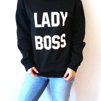 Lady Boss Sweatshirt Unisex for women  funny slogan teen jumper cute sassy girlfriend gift jumper crewneck girl power saying