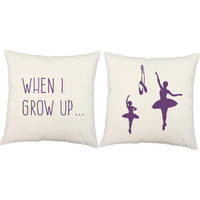 Set of 2 When I Grow Up Pillows - Ballerina Pillow Covers and or Cushion Inserts - Ballet Pillows, Kids Pillows, Children's Dance Pillow