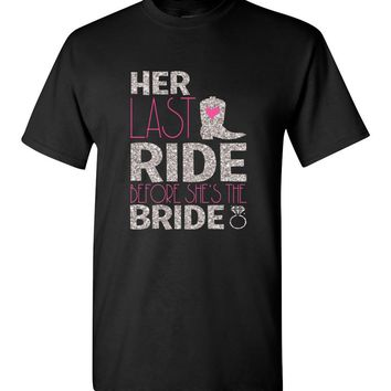 Her Last Ride Before She's The Bride Unisex T-Shirt