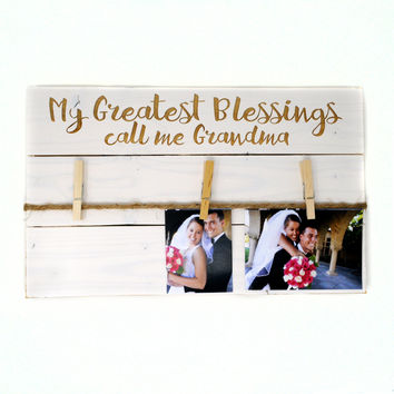 "clothespin picture frame ""My Greatest Blessings call me Grandma"" clothespin photo holder"