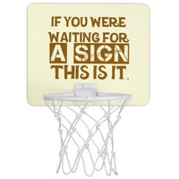 If You Were Waiting For A Sign This Is It..