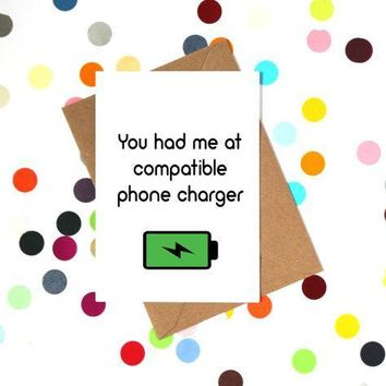 You Had Me At Compatible Phone Charger Funny Anniversary Card Valentines Day Card Love Card FREE SHIPPING