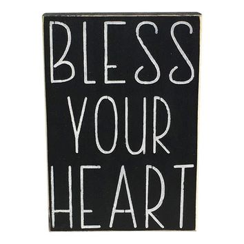 Bless Your Heart Wooden Block Sign